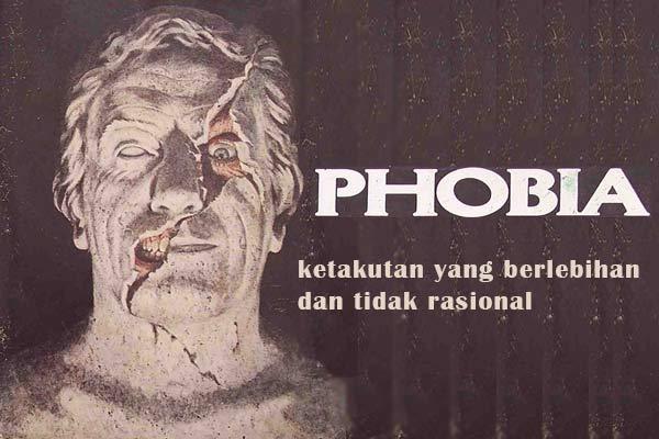 Pengertian phobia (fobia)